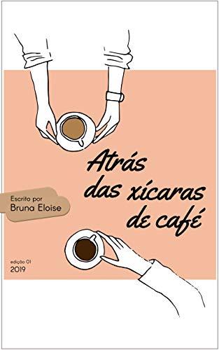 Atrás das Xícaras de Café