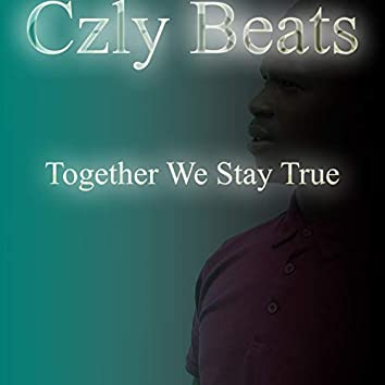 Together we stay true