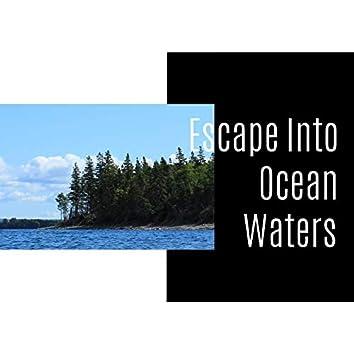 Escape Into Ocean Waters
