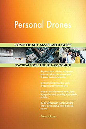 Personal Drones All-Inclusive Self-Assessment - More than 650 Success Criteria, Instant Visual Insights, Comprehensive Spreadsheet Dashboard, Auto-Prioritized for Quick Results