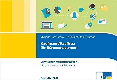 Kaufmann/Kauffrau für Büromanagement: Lerntrainer Wahlqualifikation - Modul Assistenz und Sekretariat