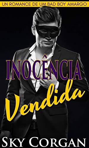 Inocência Vendida: Um Romance de um Bad Boy Amargo