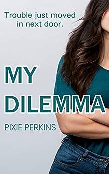 My Dilemma by [Pixie  Perkins]