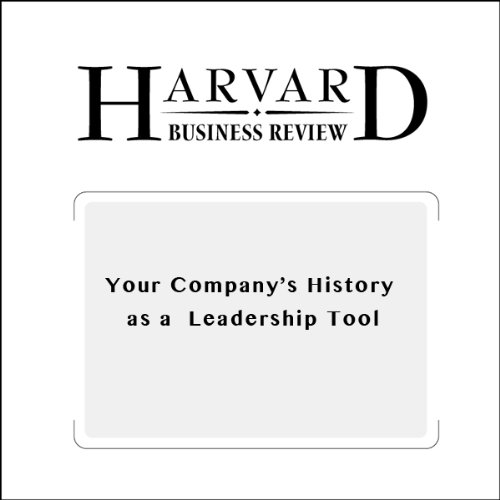 Your Company's History as a Leadership Tool (Harvard Business Review) copertina