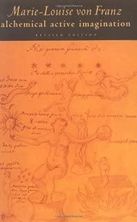 Alchemical Active Imagination: Revised Edition by Marie-Louise Von Franz (Dec 2 1997)