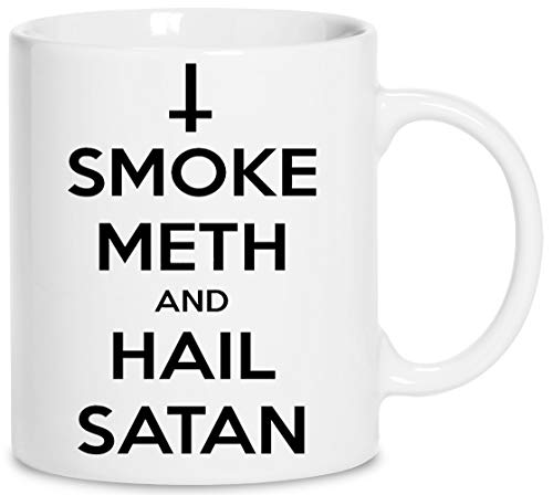Smoke Meth And Hail Satan Keramik Weiß Tassen Kaffeebecher Cup Mug