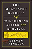 "The MeatEater Guide to Wilderness Skills and Survival [Paperback] €"" Dec 1, 2020"