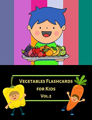 Vegetables Flash Cards For kids (Vol.2): Flashcards Different Vegetable (Real Picture) for Kid and Preschool to Learning & Skill development (English Edition)