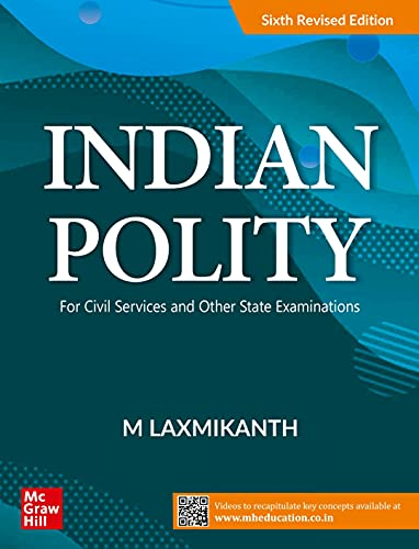 Indian Polity For Civil Services and Other State Examinations| 6th Revised Edition