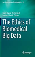 The Ethics of Biomedical Big Data (Law, Governance and Technology Series, 29)