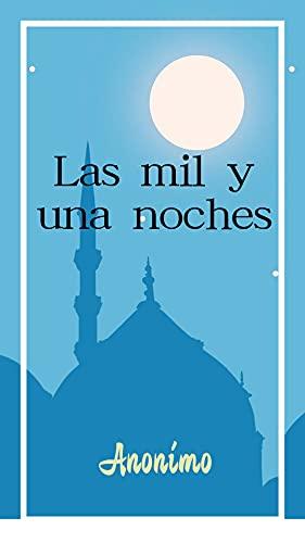 las mil y una noche (clasicos de la literatura universal): (Clasicos de...