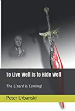 To Live Well is to Hide Well: The Lizard is Coming!