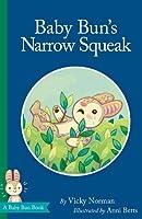 Baby Bun's Narrow Squeak