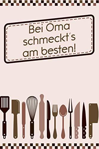 Bei Oma schmeckt's am besten: Rezepte-Buch Kochbuch DinA 5 liniert zum Notieren eigener Rezepte und Lieblings-Gerichte für Köchinnen und Köche