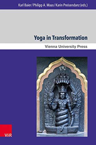 Yoga in Transformation: Historical and Contemporary Perspectives (Wiener Forum für Theologie und Religionswissenschaft, Band 16)