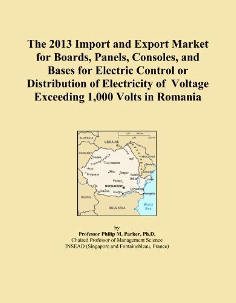 なめらかな回路博覧会The 2013 Import and Export Market for Boards, Panels, Consoles, and Bases for Electric Control or Distribution of Electricity of Voltage Exceeding 1,000 Volts in Romania