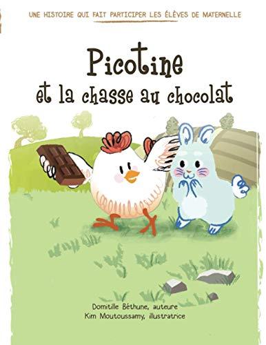 Picotine et la chasse au chocolat (raconter et chanter pour des élèves de maternelle) (Tapa blanda)
