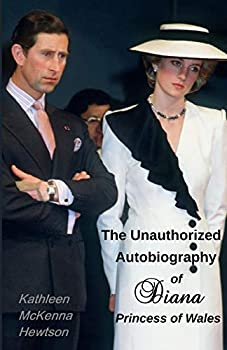 The Unauthorized Autobiography of Diana Princess of Wales