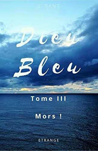 Couverture du livre Dieu Bleu: Mors !