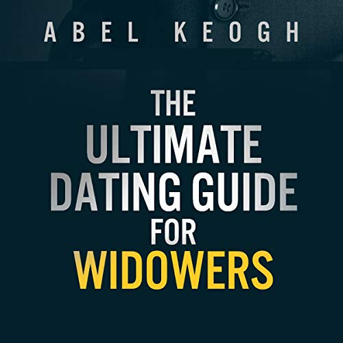 The Ultimate Dating Guide for Widowers audiobook cover art