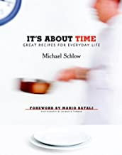 It's About Time: Great Recipes for Everyday Life