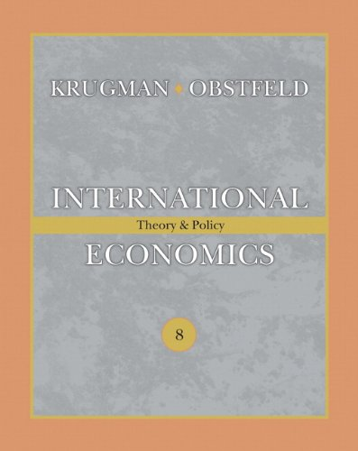 International Economics: Theory and Policy (8th Edition)
