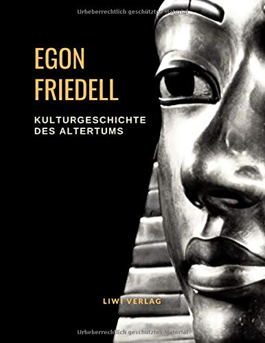 Kulturgeschichte des Altertums: Kulturgeschichte Ägyptens und des alten Orients / Kulturgeschichte Griechenlands