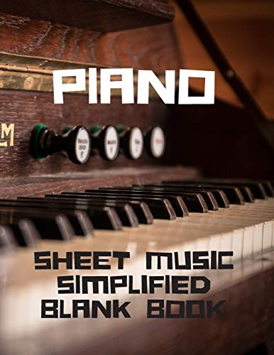 Piano Sheet Music Simplified Blank Book: Perfect for Beginners Professional Musicians Composers, 8 Staves, Table of Contents with Page Numbers, White Paper 8.5x11 109 Pages