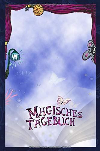 Das Buch ohne Namen, Magisches Tagebuch: Interaktives Gestaltbuch mit herzerwärmenden Illustrationen für Kinder und Erwachsene (Magische Gestaltbücher für Groß und Klein, Band 1)