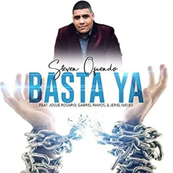 Basta Ya (feat. Josue Rosario, Gabriel Ramos & Jeriel Nieves)