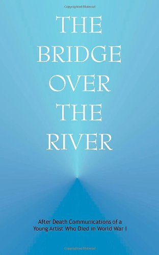 Bridge over the River: After Death Communications of a Young Artist Who Died in World War I