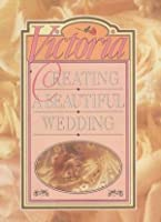 Victoria from This Day Forward: Creating a Beautiful Wedding/Private Wedding Journal/Boxed 0688116612 Book Cover