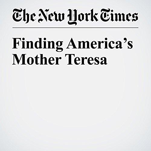 Finding America's Mother Teresa audiobook cover art