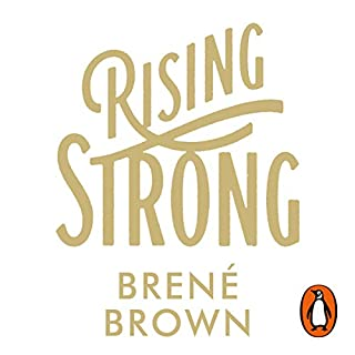 Rising Strong                   By:                                                                                                                                 Brené Brown                               Narrated by:                                                                                                                                 Brené Brown                      Length: 8 hrs and 51 mins     250 ratings     Overall 4.8