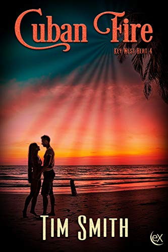 Cuban Fire (Key West Heat Book 4) by [Tim Smith]