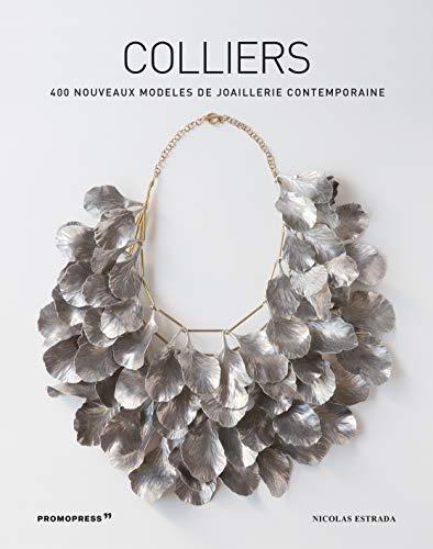 Colliers - 400 nouveaux modèles de joaillerie contemporaine (Mode-Bijoux)