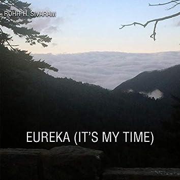 Eureka (It's My Time)