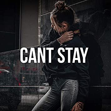 Cant Stay