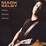 Songtexte von Mark Selby - More Storms Comin'