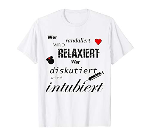 Relaxiert Intubiert für Krankenschwestern und Frauen T-Shirt