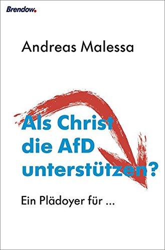 Als Christ die AfD unterstützen?: Ein Plädoyer für ...