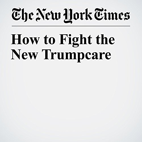 How to Fight the New Trumpcare copertina