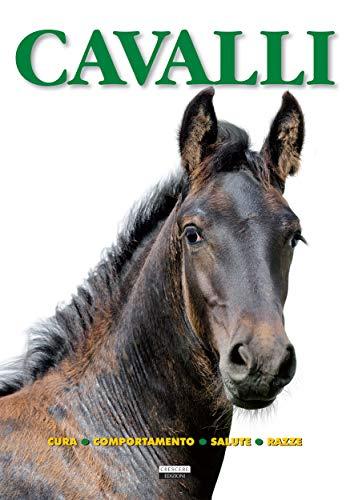 Cavalli (Cura, comportamento, salute, razze): Ediz. illustrata (Manuali)
