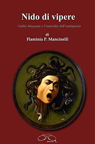 Nido di Vipere: Giulia Magnani e l'omicidio dell'antiquario (Pince-nez Vol. 7)
