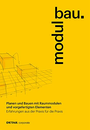Modulbau: Ein Handbuch aus der Praxis für die Praxis (DETAIL Special)