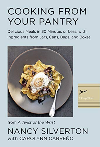 Cooking from Your Pantry: Delicious Meals in 30 Minutes or Less, with Ingredients from Jars, Cans, B