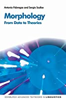Morphology: From Data to Theories (Edinburgh Advanced Texbooks in Linguistics)