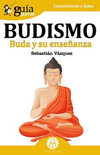 GuíaBurros Budismo: Buda y su enseñanza: 31