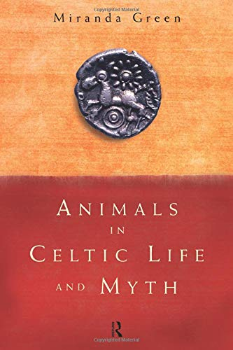 Animals in Celtic Life and Myth