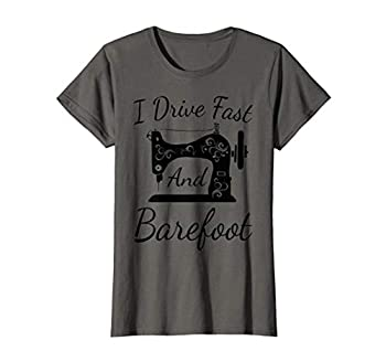 Womens Funny Sewing Machine Ornaments T Shirt I Drive Fast Tee Gift